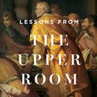 Lessons From the Upper Room Teaching Series eAudio