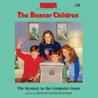 The Mystery in the Computer Game (#078 in Boxcar Children Audio Series) eAudio