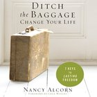 Ditch the Baggage, Change Your Life eAudio
