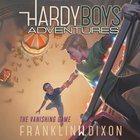 The Vanishing Game (#03 in Hardy Boys Adventures Audio Series)