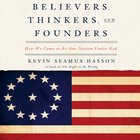 Believers, Thinkers, and Founders eAudio