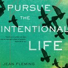Pursue the Intentional Life eAudio
