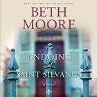 The Undoing of Saint Silvanus eAudio