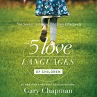 The 5 Love Languages of Children eAudio