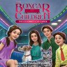 The Celebrity Cat Caper (#143 in Boxcar Children Audio Download Series) eAudio