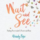 Wait and See: Finding Peace in God's Pauses and Plans eAudio