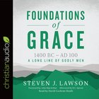 Foundations of Grace (Long Line Of Godly Men Series) eAudio
