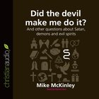 Did the Devil Make Me Do It? (Questions Christian Ask Series) eAudio