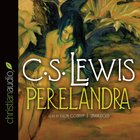 Perelandra (Unabridged, 7 CDS) (#02 in Cosmis Trilogy Audio Series)