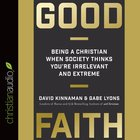Good Faith: Being a Christian When Society Thinks You're Irrelevant and Extreme (Unabridged, 6 Cds) CD