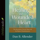 Healing the Wounded Heart eAudio