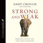 Strong and Weak (Unabridged, 4 Cds) CD