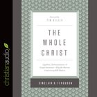 The Whole Christ (Unabridged, 7 Cds) CD