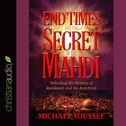 End Times and the Secret of the Mahdi eAudio