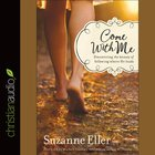 Come With Me: Discovering the Beauty of Following Where He Leads (Unabridged, 5 Cds) CD