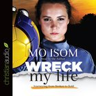 Wreck My Life (Unabridged, 5 Cds) CD