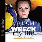 Wreck My Life (Unabridged, 5 Cds) CD