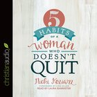 5 Habits of a Woman Who Doesn't Quit eAudio
