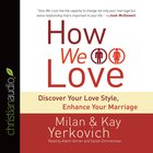 How We Love (Unabridged, 10 Cds) CD