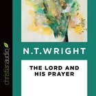The Lord and His Prayer (Unabridged, 2 Cds)