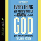 Everything You Always Wanted to Know About God (Unabridged, 6 Cds) CD