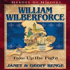 William Wilberforce - Tape Up the Fight (Heroes Of History Series) eAudio