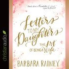 Letters to My Daughters (Unabridged, 4 Cds) CD