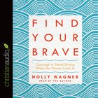 Find Your Brave (Unabridged, 5 Cds) CD