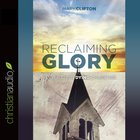 Reclaiming Glory eAudio