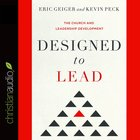 Designed to Lead: The Church and Leadership Development eAudio