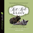 Kit Kat and Lucy (Unabridged, 6 Cds) CD