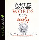 What to Do When Words Get Ugly eAudio