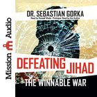 Defeating Jihad: The Winnable War (Unabridged, 4 Cds) CD