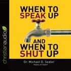 When to Speak Up & When to Shut Up eAudio