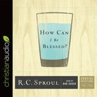 How Can I Be Blessed? (#24 in Crucial Questions Series) eAudio