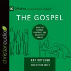 Gospel, the - How the Church Portrays the Beauty of Christ (9marks Building Healthy Churches Series) eAudio