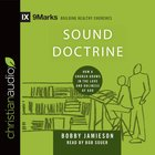 Sound Doctrine - How a Church Grows in the Love and Holiness of God (9marks Building Healthy Churches Series) eAudio