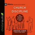 Church Discipline - How the Church Protects the Name of Jesus (9marks Building Healthy Churches Series) eAudio