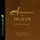 Adventures in Prayer: A 40-Day Journey eAudio