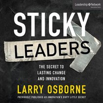 Innovations Dirty Little Secret - Why Serial Innovators Succeed Where Others Fail (Leadership Network Innovation Series)