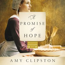 A Promise of Hope (Kauffman Amish Bakery Series)
