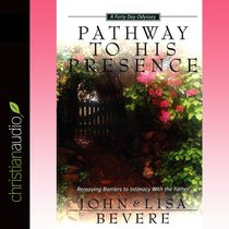 Pathway to His Presence (Unabridged, 4 Cds)