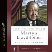 The Passionate Preaching of Martyn Lloyd-Jones (Unabridged, 4 Cds)