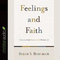 Feelings and Faith (Unabridged, 7 Cds)