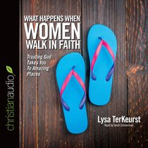 What Happens When Women Walk in Faith (Unabridged, 5 Cds)