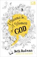 I Wanna Be...A Woman of God