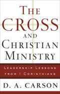 The Cross and Christian Ministry Paperback