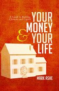 Your Money and Your Life: A Guide to Building Character and Capital eBook