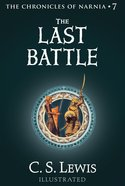 The Last Battle  (The Chronicles of Narnia, Book 7) (#07 in Chronicles Of Narnia Series) eBook