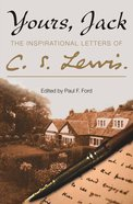 Yours, Jack: The Inspirational Letters of C. S. Lewis eBook